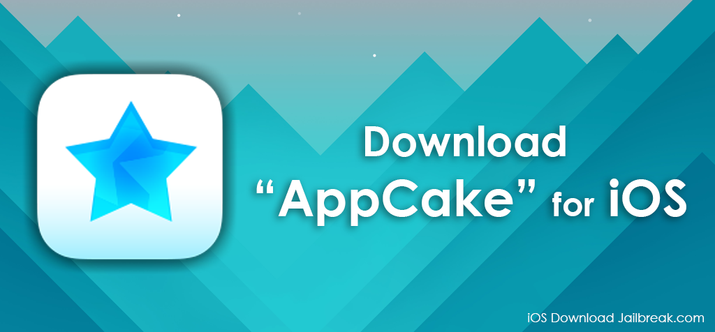 Download Appcake for iOS (iPhone/iPad) - Install Latest Apk